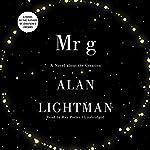 Mr g: A Novel about the Creation | Alan Lightman