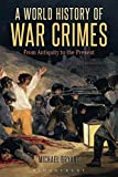 "Michael Bryant,"" A World History of War Crimes: From Antiquity to the Present,"" (Bloomsbury, 2016)"