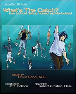 What's the Catch?: How to Avoid Getting Hooked and Manipulated: Volume 3 (All About Me) by David Sobel M.D. (2015-11-19)