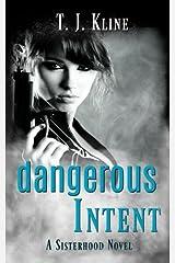 Dangerous Intent (A Sisterhood Novel) (Volume 2) Paperback