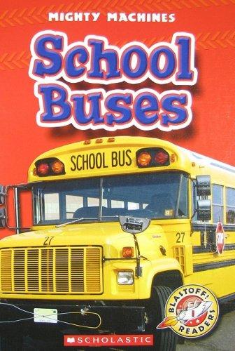 School Buses (Blastoff! Readers: Mighty Machines)