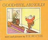 Goodbye Arnold, P. K. Roche, 0590319957