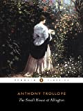 The Small House at Allington, Anthony Trollope, 0140433252