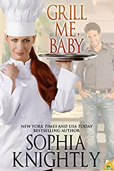 Grill Me, Baby by [Knightly, Sophia]