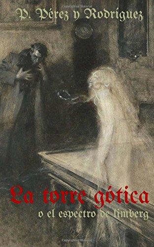 La Torre Gotica O El Espectro De Limberg Novela Historica Del S