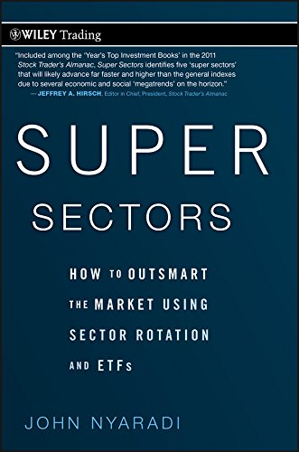 Super Sectors: How to Outsmart the Market Using Sector Rotation and ETFs