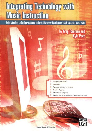 Integrating Music (Integrating Technology with Music Instruction: Using standard technology teaching tools to aid student learning and teach essential music skills)