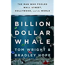 Billion Dollar Whale: The Man Who Fooled Wall Street, Hollywood, and the World