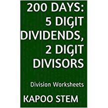 200 Division Worksheets with 5-Digit Dividends, 2-Digit Divisors: Math Practice Workbook (200 Days Math Division Series 9)