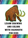 Learn Drawing and Colors With Mammoth For Kids