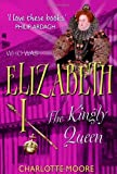 img - for Elizabeth I: The Virgin Queen (Who Was...?) by Charlotte Moore (2005-02-17) book / textbook / text book