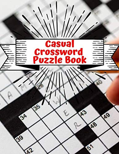 Casual Crossword Puzzle Book: Difficult Crossword Puzzle Book Adult, The New York Times Monday Through Friday Easy to Tough Crossword Puzzles, Easy Crosswords Puzzle Book