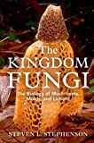 The Kingdom Fungi, Steven L. Stephenson, 0881928917