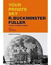 Your Private Sky: R. Buckminster Fuller: The Art of Design Science