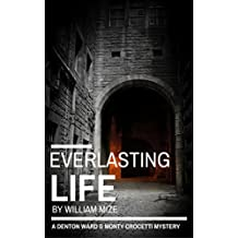 Everlasting Life (A Denton Ward and Monty Crocetti Mystery Book 2)