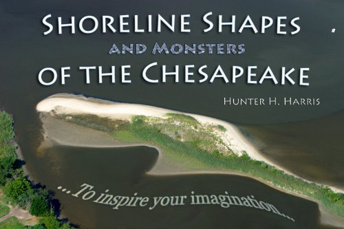 Shoreline Shapes and Monsters of the Chesapeake