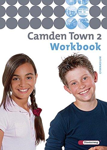 Camden Town - Ausgabe 2005 für Gymnasien: Camden Town - Allgemeine Ausgabe 2005 für Gymnasien: Workbook 2