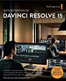 The Definitive Guide to DaVinci Resolve 15 - Spanish version: Editing, Color, Audio, Effects (The Blackmagic Design Learning Series)