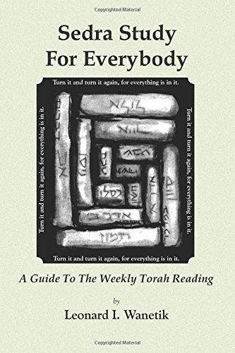 Sedrah Study For Everybody: A Guide To The Weekly Torah Reading