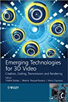 Emerging Technologies for 3D Video Front Cover