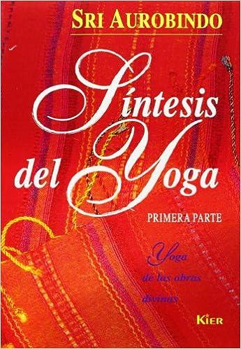 Síntesis Del Yoga - Tomo I: Amazon.es: Sri Aurobindo: Libros