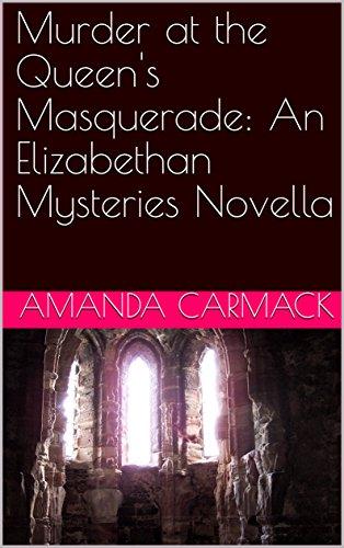 Murder at the Queen's Masquerade: An Elizabethan Mysteries Novella (The Elizabethan Mysteries)