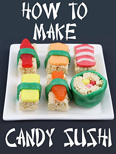How to Make Candy Sushi (How To Make A Giant)