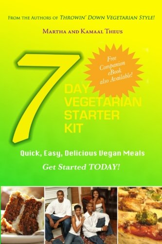 Search : 7 Day Vegetarian Starter Kit: Quick, Easy, Delicious Vegan Meals