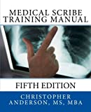 Medical Scribe Training Manual: Fifth Edition