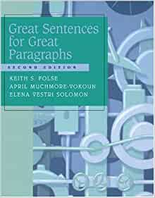 great paragraphs great essays keith folse Find great deals for great writing, new edition: great writing 1 : great sentences for great paragraphs by keith s folse, april muchmore-vokoun and elena vestri solomon (2013, paperback, student edition of textbook.