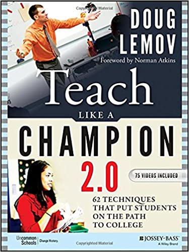 Teach Like A Champion 20 62 Techniques That Put Students On The