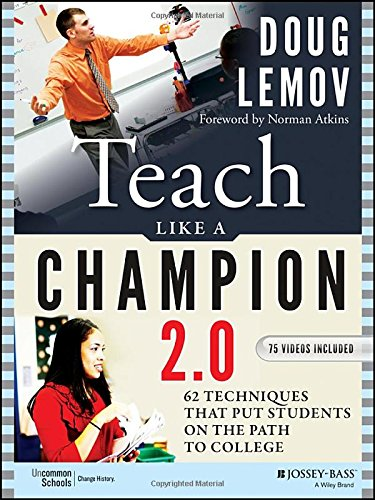 Teach Like a Champion 2.0: 62 Techniques that Put Students on the Path to College cover