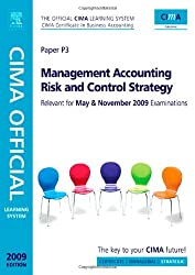 CIMA Official Learning System Management Accounting Risk and Control Strategy, Fifth Edition (CIMA  Strategic Level 2008)