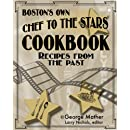 Boston's Own Chef To The Stars: Recipes From The Past
