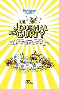 vignette de 'Le journal de Gurty<br /> Vacances en Provence (Bertrand Santini)'