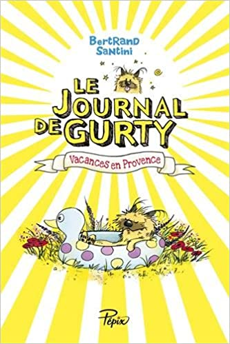 Le Journal de Gurty (1) : Vacances en Provence