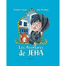 Les Aventures de Jeha: Un conte traditionnel arabe plein d'aventures (Petits rusés et grands malicieux t. 3) (French Edition)