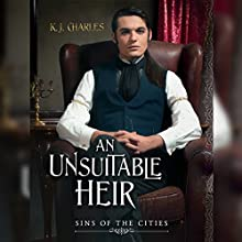 An Unsuitable Heir: Sins of the Cities, Book 3 Audiobook by K.J. Charles Narrated by Matthew Lloyd Davies