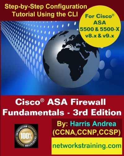 Cisco ASA Firewall Fundamentals - 3rd Edition: Step-By-Step Practical Configuration Guide Using the CLI for ASA v8.x and v9.x ()