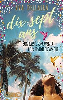 Dix-sept ans : son passé, son avenir, leur histoire d'amour, Dellaira, Ava