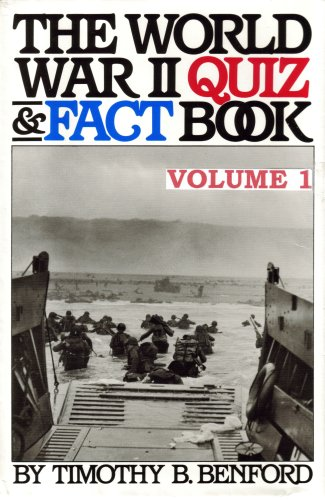 The World War II Quiz & Fact Book, Volume 1 (World War 2 Quiz Questions And Answers)