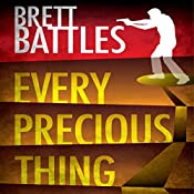 Every Precious Thing: A Logan Harper Thriller, Book 2 | Brett Battles