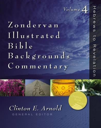 Zondervan Illustrated Bible Backgrounds Commentary - Hebrews to Revelation Vol.4
