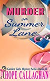 Murder on Summer Lane: A Garden Girls Cozy Mystery (Garden Girls Christian Cozy Mystery Series Book 22)