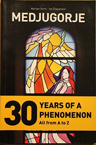 9958831147 - Marijan sivric Ivo Scepanovic: Medjugorje 30 Years of a Phenomenon All From A to Z - Knjiga