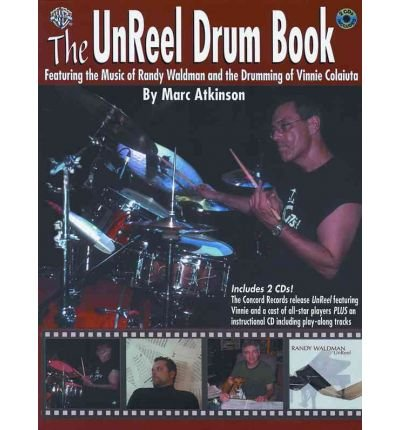 Read Online The Unreel Drum Book: Featuring the Music of Randy Waldman and the Drumming of Vinnie Colaiuta, Book & 2 CDs (Paperback) - Common ebook