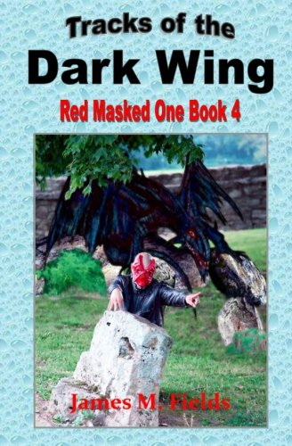 Download Tracks of the Dark Wing: Red Masked One Book 4 (Volume 4) pdf