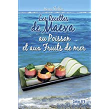 Les recettes de Maeva au poisson et aux fruits de mers (French Edition)