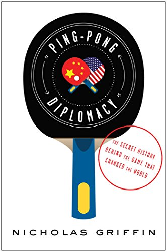 Big Save! Ping-Pong Diplomacy: The Secret History Behind the Game That Changed the World