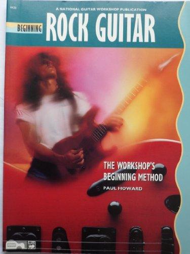 Beginning Rock Guitar (The Workshop's Beginning Method, A National Guitar Workshop Publication) ()